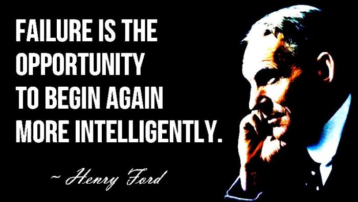 failure-is-the-opportunity-to-begin-again-more-intelligently